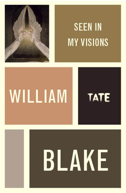 William Blake: Seen in My Visions: A Descriptive Catalogue of Pictures, William Blake