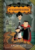 Araminta Spookie 1: My Haunted House, Angie Sage