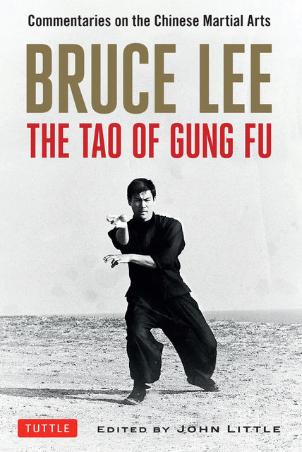 Bruce Lee The Tao of Gung Fu, Bruce Lee