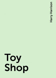Toy Shop, Harry Harrison