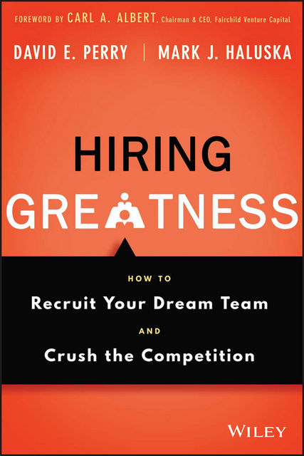 Hiring Greatness, David Perry, Mark J. Haluska