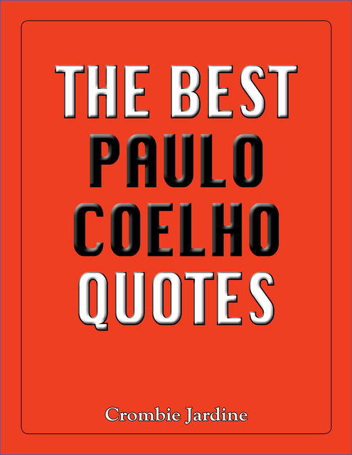The Best Paulo Coelho Quotes, Crombie Jardine