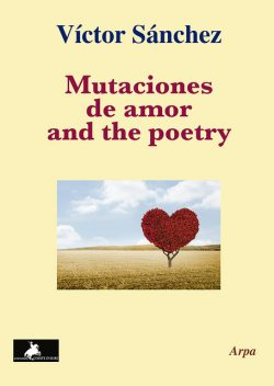 Mutaciones de amor and the poetry, Victor Sánchez