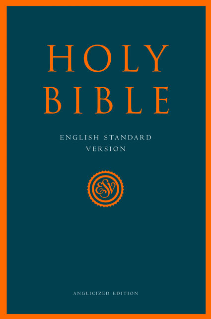 Holy Bible: English Standard Version (ESV) Anglicised Edition, Collins Anglicised ESV Bibles