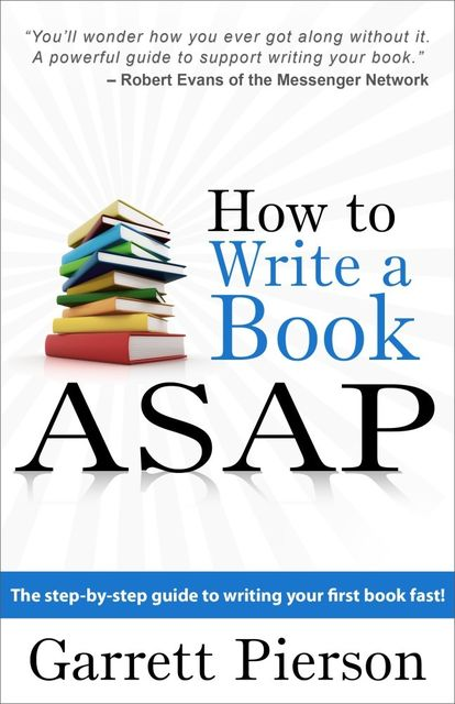 How To Write A Book ASAP, Garrett MDiv Pierson
