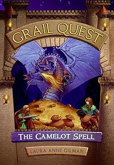 Grail Quest #1: The Camelot Spell, Laura Anne Gilman