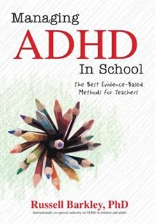Managing ADHD in School, Russell Barkley