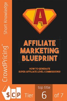 Affiliate Marketing Blueprint, John Hawkins