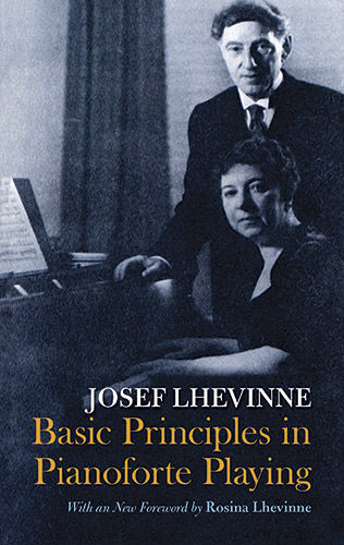 Basic Principles in Pianoforte Playing, Josef Lhevinne