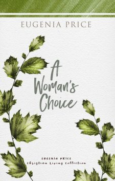 A Woman's Choice, Eugenia Price
