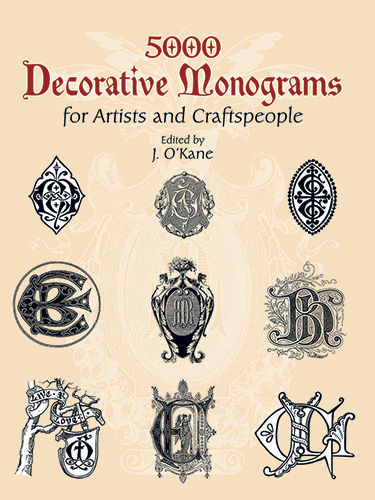 5000 Decorative Monograms for Artists and Craftspeople, J.O'Kane
