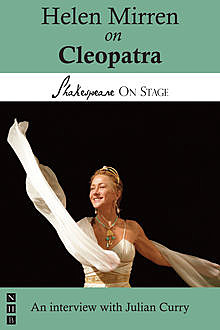 Helen Mirren on Cleopatra (Shakespeare on Stage), Helen Mirren, Julian Curry