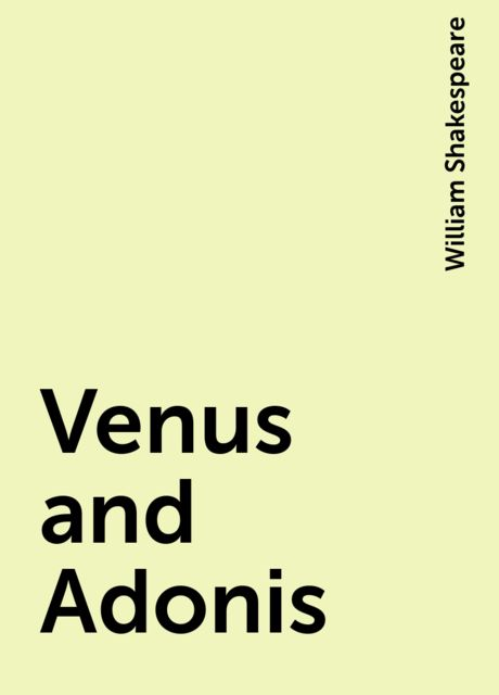 Venus and Adonis, William Shakespeare