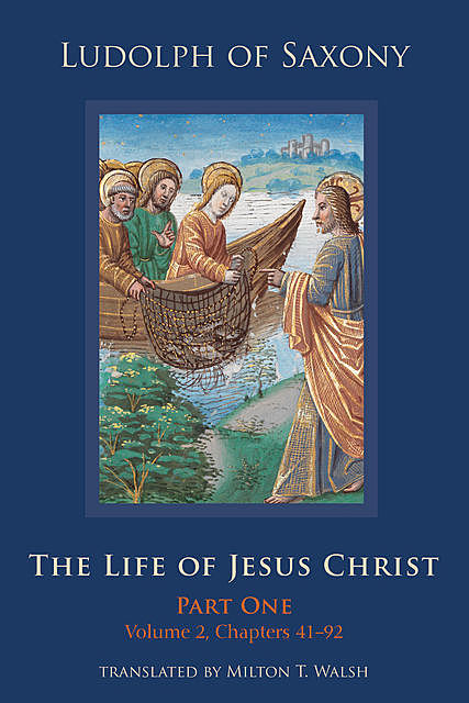 The Life of Jesus Christ, Ludolph of Saxony