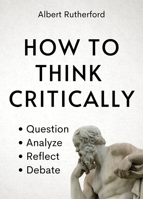 How to Think Critically, Albert Rutherford