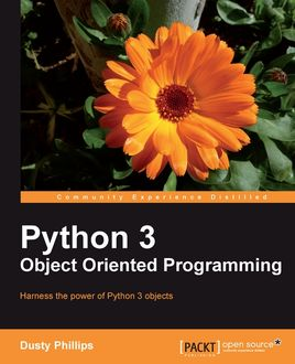 Python 3 Object Oriented Programming, Dusty Phillips