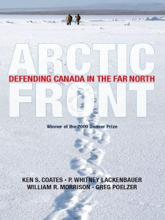 Arctic Front, Ken S.Coates, Greg Poelzer, P.Whitney Lackenbauer, William R.Morrion