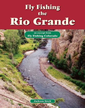 Fly Fishing the Rio Grande, Jackson Streit