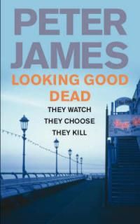 Looking Good Dead, Peter James