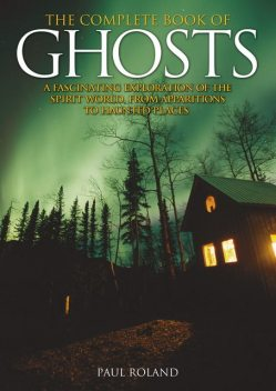 The Complete Book of Ghosts, Paul Roland