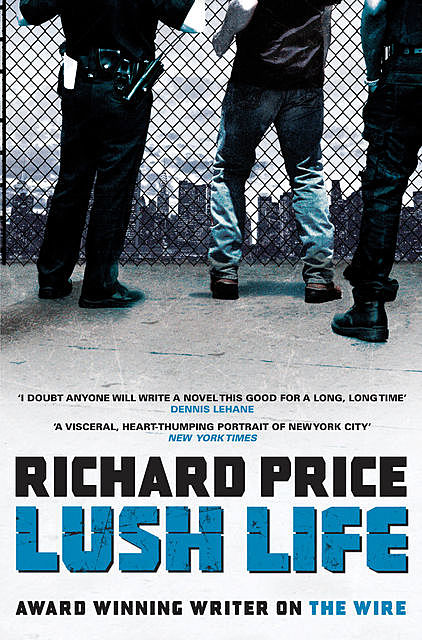 Lush Life, Richard Price