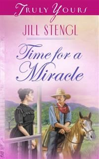 Time For A Miracle, Jill Stengl