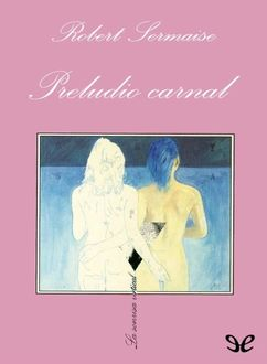Preludio Carnal, Robert Sermaise