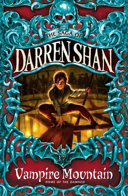 Vampire Mountain (The Saga of Darren Shan, Book 4), Darren Shan