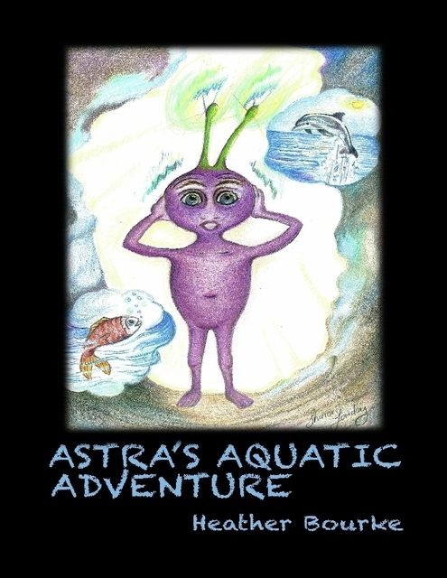 Astra's Aquatic Adventure, Heather Bourke