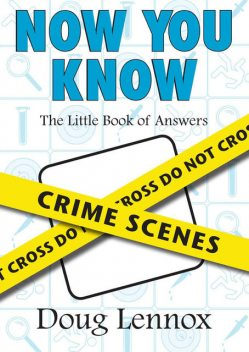 Now You Know Crime Scenes, Doug Lennox