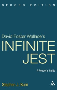 David Foster Wallace's Infinite Jest, Second Edition: A Reader's Guide, Stephen, Burn