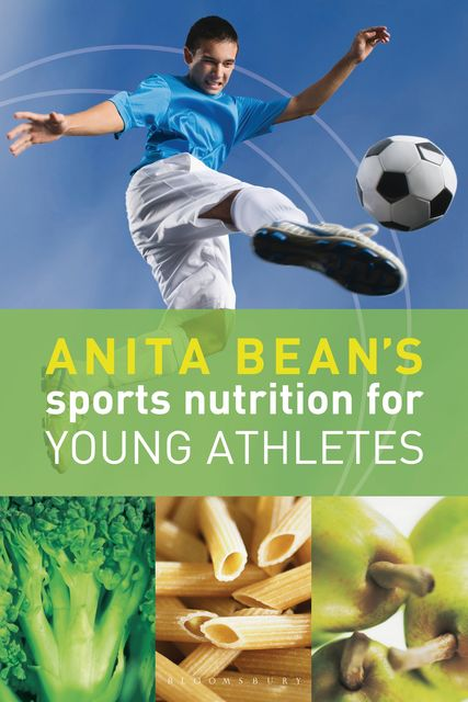 Anita Bean's Sports Nutrition for Young Athletes, Anita Bean