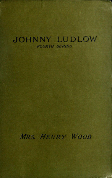 Johnny Ludlow, Fourth Series, Henry Wood
