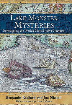 Lake Monster Mysteries, Joe Nickell, Benjamin Radford
