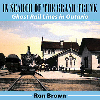 In Search of the Grand Trunk, Ron Brown