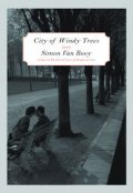 The City of Windy Trees, Simon Van Booy