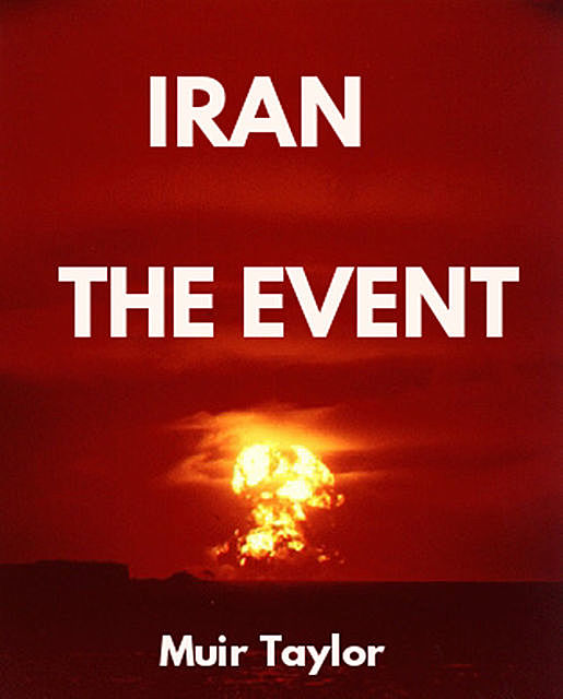 IRAN – THE EVENT, Muir Taylor