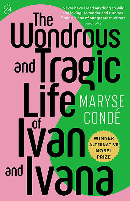 The Wondrous and Tragic Life of Ivan and Ivana, Maryse Condé