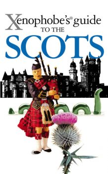 The Xenophobe's Guide to the Scots, David Ross