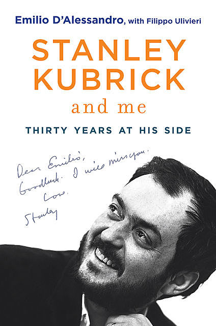 Stanley Kubrick and Me, Emilio D'alessandro