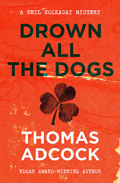 Drown All the Dogs, Thomas Adcock