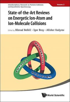 State-of-the-Art Reviews on Energetic Ion-Atom and Ion-Molecule Collisions, Alisher Kadyrov, Dževad Belkić, Igor Bray
