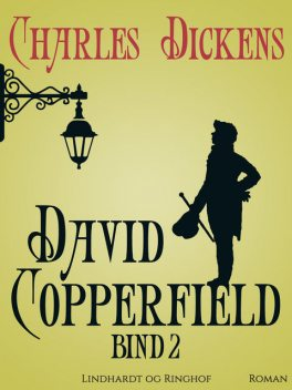 David Copperfield bind 2, Charles Dickens
