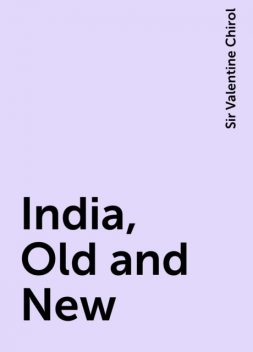 India, Old and New, Sir Valentine Chirol