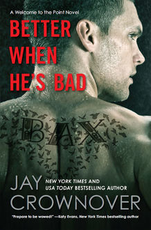 Better When He's Bad, Jay Crownover