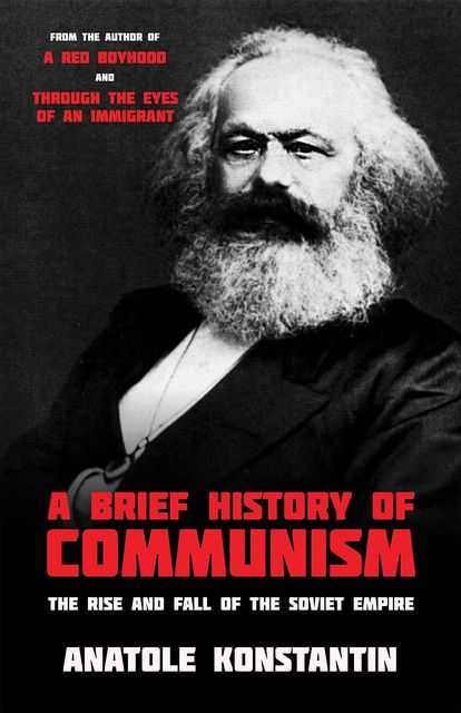 A Brief History of Communism, Anatole Konstantin