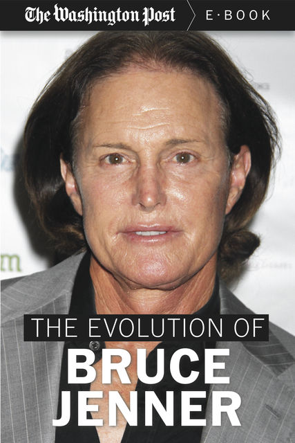 The Evolution of Bruce Jenner, The Washington Post