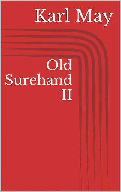 Old Surehand, Band 1, Karl May