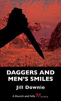Daggers and Men's Smiles, Jill Downie