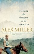 Watching the Climbers on the Mountain, Alex Miller